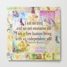 Charlotte Bronte independence quote Metal Print