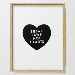Break Laws Not Hearts Serving Tray