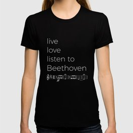 Live, love, listen to Beethoven (dark colors) T-shirt