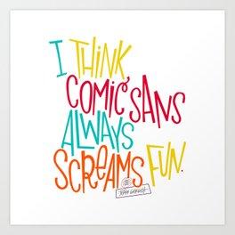 Fun Comic Sans Art Print