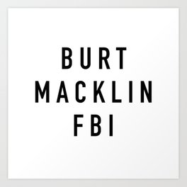 Burt Macklin FBI Art Print
