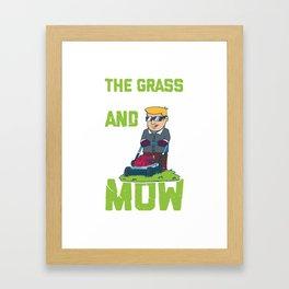 Lawn Mower Shirt I funny gardening gift Framed Art Print