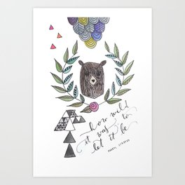 It felt wild Art Print