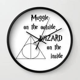 Muggle on the outside, wizard on the inside Wall Clock