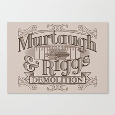 Murtaugh & Riggs Demolition Canvas Print