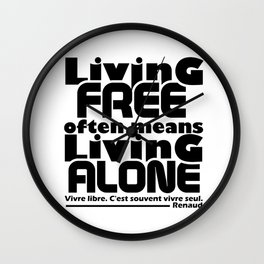 Living Free Often Means Living Alone. Wall Clock