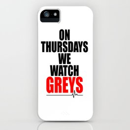 on thursdays we watch greys iPhone Case
