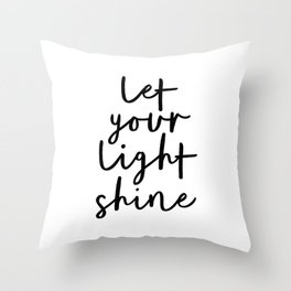 Let Your Light Shine black and white monochrome typography poster design home wall bedroom decor Throw Pillow