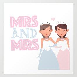 Mrs and Mrs lesbian gay wedding Art Print