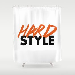 Dirty Hardstyle Rave Quote Shower Curtain