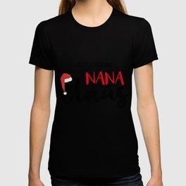Just Call Me Nana Claus, Matching Christmas Pajamas Set for Nana T-shirt