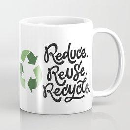 Reduce, reuse, recycle Coffee Mug