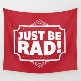 Just be Rad! Wall Tapestry