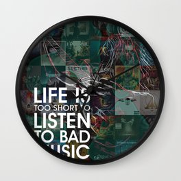 Life is Too Short to Listen to Bad Music Wall Clock