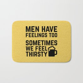 Men Have Feelings Funny Quote Bath Mat