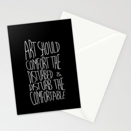 Art should comfort the disturbed and disturb the comfortable - Cesar A. Cruz Stationery Cards