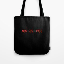 Nov 05 1955 - Back to the future Tote Bag