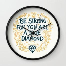 As Strong As A Diamond Wall Clock