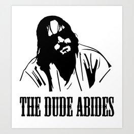 The Dude Abides The Big Lebowski Art Print