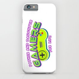 Father and Daughter Gamers For Life iPhone Case