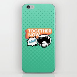 Together Now... AAH! iPhone Skin
