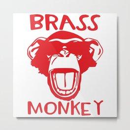 Brass Monkey Metal Print