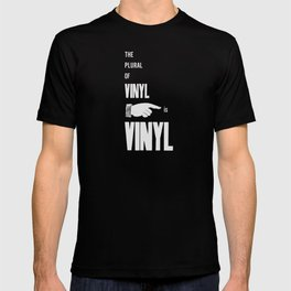 The Plural of Vinyl is Vinyl T-shirt