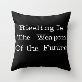 Riesling is the Weapon of The Future Throw Pillow