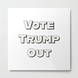 Vote Trump Out Metal Print