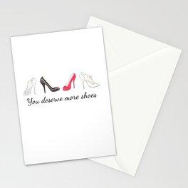 I deserve more shoes! Stationery Cards
