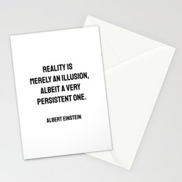 Reality is merely an illusion, albeit a very persistent one. - Albert Einstein funny quote Stationery Cards