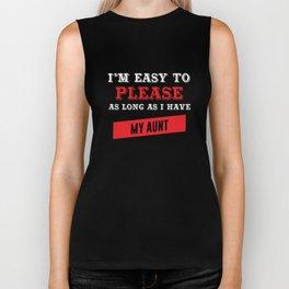 I'm Easy to Please as Long as I Have My Aunt T-shirt Biker Tank