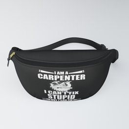 Carpenter Funny Saying Fanny Pack