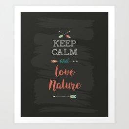 Keep calm and love nature Art Print