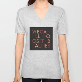 We Can All Choose to Be Ally (anti hate) Unisex V-Neck