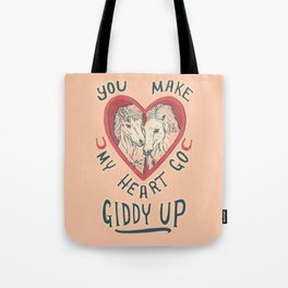 You make my heart go giddy up Tote Bag