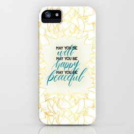 May You Be Meditation Loving Kindness Mantra With Lotus Blooms iPhone Case