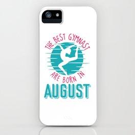 gymnast gymnastics August birthday iPhone Case