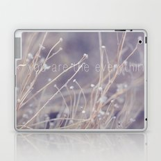 you are the everything Laptop & iPad Skin