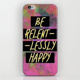 Tropical and Yellow Be Relentlessly Happy Quote iPhone Skin