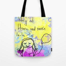 Stay at home and make lalala Tote Bag