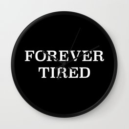 Forever Tired Wall Clock