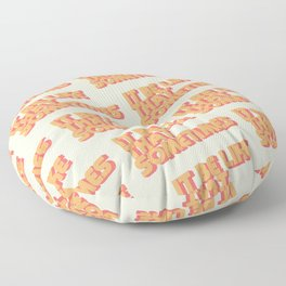 """It be like that sometimes"" Floor Pillow"