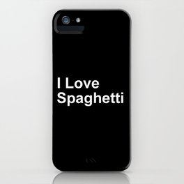 I Love Spaghetti iPhone Case