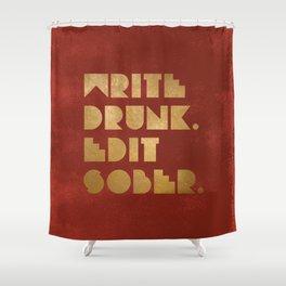 Write Drunk. Edit Sober. Red Shower Curtain