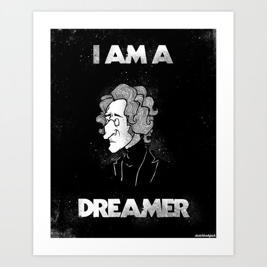 I am a Dreamer - Lennon Illustration Art Print