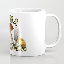 Yup, I'm A mushroom Hunter Coffee Mug
