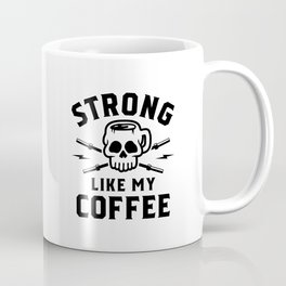 Strong Like My Coffee v2 Coffee Mug