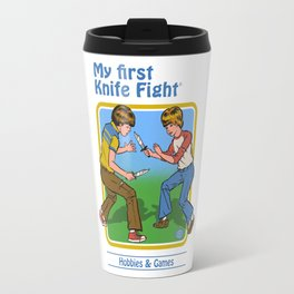 MY FIRST KNIFE FIGHT Travel Mug