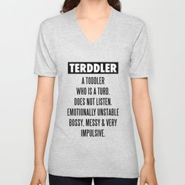 TERDDLER A TODDLER WHO IS TURD Unisex V-Neck